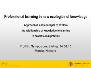 Professional learning in new ecologies of knowledge   Approaches and concepts to explore  the relationship of knowledge