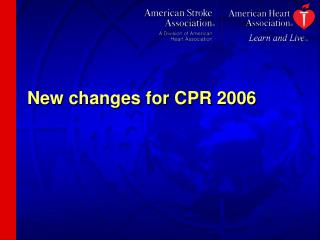 New changes for CPR 2006
