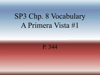 SP3 Chp. 8 Vocabulary A Primera Vista #1