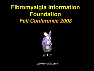 Fibromyalgia Information Foundation  Fall Conference 2008