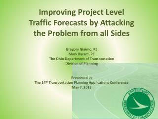 Improving Project Level Traffic Forecasts by Attacking the Problem from all Sides