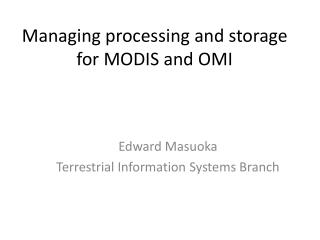 Managing processing and storage for MODIS and OMI