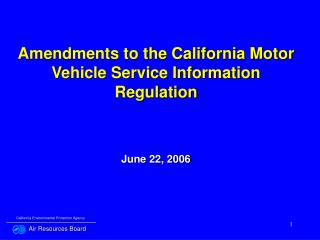 Amendments to the California Motor Vehicle Service Information Regulation June 22, 2006