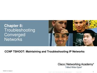 Chapter 8: Troubleshooting Converged Networks