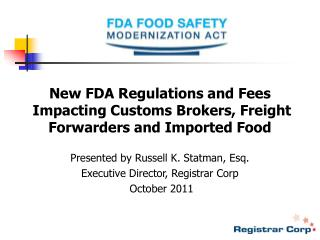 New FDA Regulations and Fees  Impacting Customs Brokers, Freight Forwarders and Imported Food