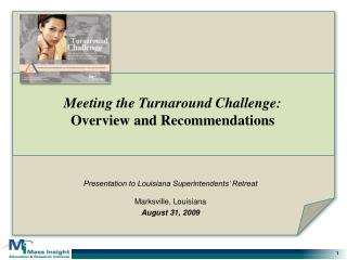 Presentation to Louisiana Superintendents' Retreat Marksville, Louisiana August 31, 2009