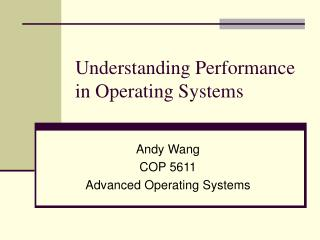 Understanding Performance in Operating Systems