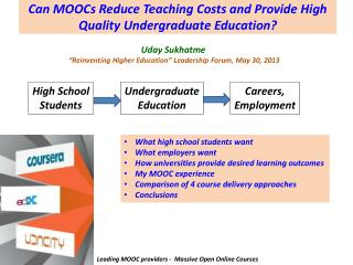 Can MOOCs Reduce  Teaching Costs and Provide High Quality Undergraduate Education?