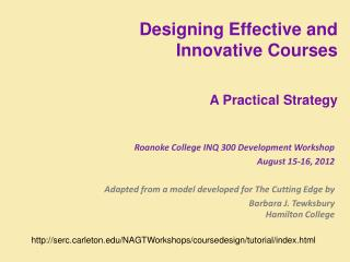 Roanoke College INQ 300 Development Workshop August 15-16, 2012