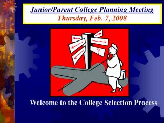 Junior/Parent College Planning Meeting Thursday, Feb. 7, 2008