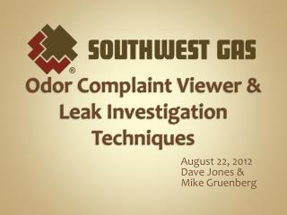 Odor Complaint Viewer &  Leak Investigation Techniques