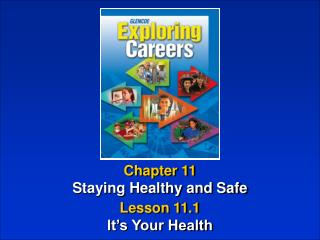 Chapter 11 Staying Healthy and Safe