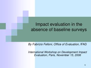 Impact evaluation in the absence of baseline surveys