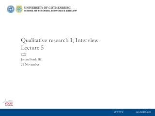 Qualitative research I, Interview Lecture  5