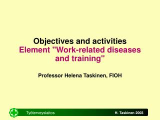 "Objectives and activities Element ""Work-related diseases and training"""