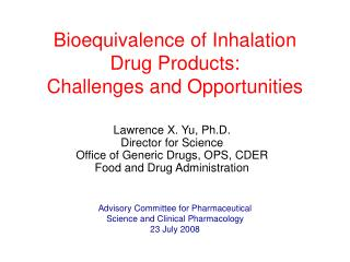Bioequivalence of Inhalation  Drug Products:  Challenges and Opportunities