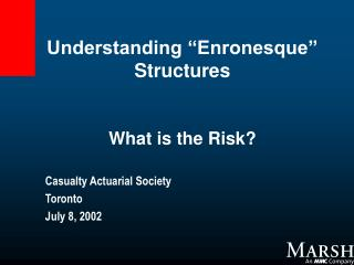 "Understanding ""Enronesque"" Structures What is the Risk?"