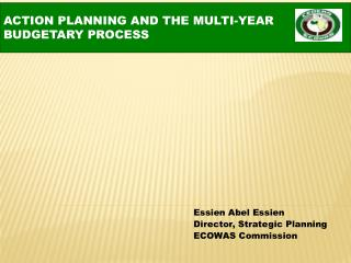Essien Abel Essien Director, Strategic Planning ECOWAS Commission