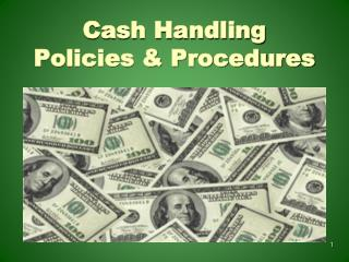 Cash Handling Policies & Procedures