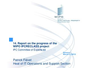 14. Report on the progress of the WIPO IPCRECLASS project IPC Committee of Experts 44