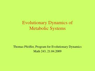 Evolutionary Dynamics of  Metabolic Systems