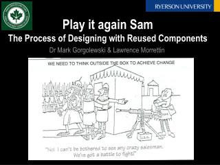 Play it again Sam The Process of Designing with Reused Components