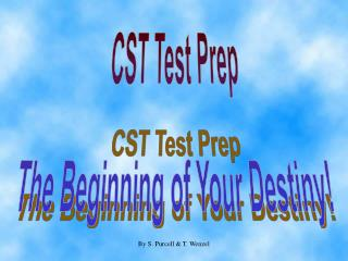CST Test Prep The Beginning of Your Destiny!