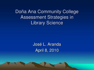 Doña Ana Community College Assessment Strategies in  Library Science
