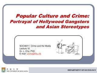Popular Culture and Crime: Portrayal of Hollywood Gangsters and Asian Stereotypes