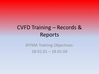 CVFD Training – Records & Reports