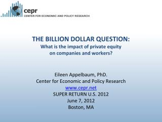 THE BILLION DOLLAR QUESTION: What is the impact of private equity  on companies and workers?