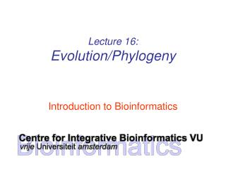 Lecture 16: Evolution/Phylogeny