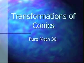 Transformations of Conics
