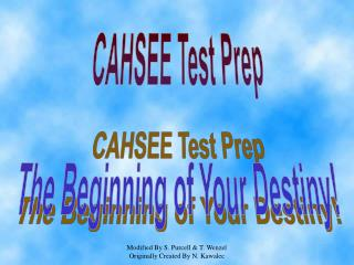 CAHSEE Test Prep The Beginning of Your Destiny!