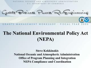 The National Environmental Policy Act  (NEPA )