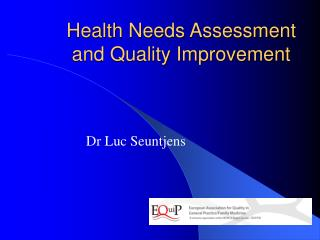 Health Needs Assessment and Quality Improvement