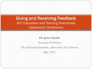 Giving and Receiving Feedback ACT Education and Training Directorate Leadership Conference