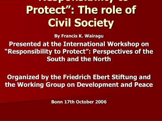 """Responsibility to Protect"": The role of Civil Society"