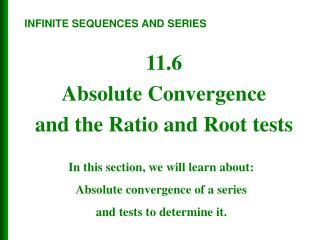 11.6 Absolute Convergence  and the Ratio and Root tests