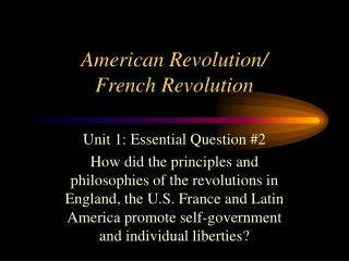 American Revolution/ French Revolution