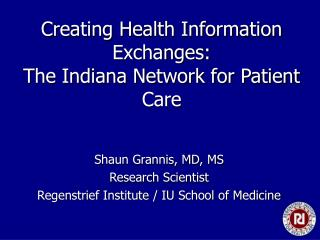 Creating Health Information Exchanges:  The Indiana Network for Patient Care