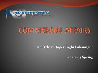 COMMERCIAL AFFAIRS  Week 5