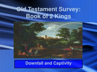Old Testament Survey:                      Book of 2 Kings