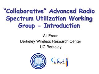 """Collaborative"" Advanced Radio Spectrum Utilization Working Group - Introduction"