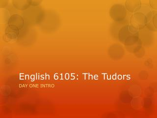 English 6105: The Tudors