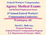 Federal Workers  Compensation Agency Medical Exams and Related Employment Issues