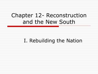 Chapter 12- Reconstruction and the New South