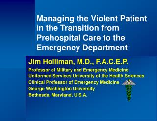 Managing the Violent Patient in the Transition from Prehospital Care to the Emergency Department