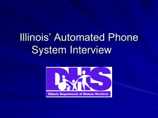 Illinois' Automated Phone System Interview