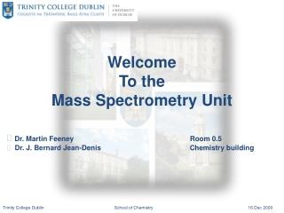 Trinity College DublinSchool of Chemistry16 Dec 2009